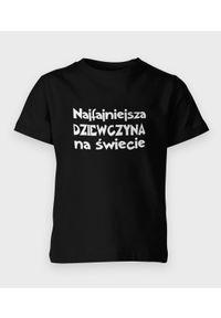 MegaKoszulki - Koszulka dziecięca Najfajniejsza dziewczyna na świecie. Materiał: bawełna