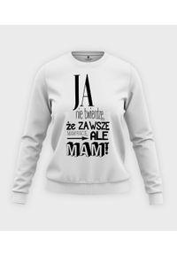 MegaKoszulki - Bluza klasyczna damska Ja mam rację. Materiał: bawełna. Długość: długie. Wzór: nadruk. Styl: klasyczny