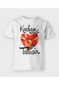 MegaKoszulki - Koszulka dziecięca Kocham mojego tatę 3. Materiał: bawełna