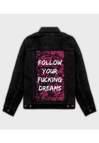 MegaKoszulki - Kurtka jeansowa damska Follow your fucking dreams. Materiał: jeans. Wzór: nadruk. Sezon: wiosna. Styl: klasyczny