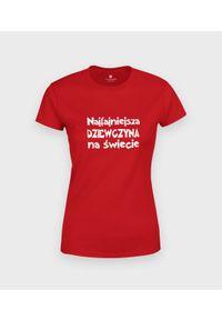 MegaKoszulki - Koszulka damska Najfajniejsza dziewczyna na świecie. Materiał: bawełna