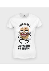 MegaKoszulki - Koszulka damska Czekolada tańsza od terapii. Materiał: bawełna