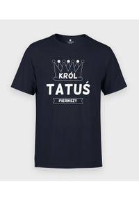 MegaKoszulki - Koszulka męska na dzień taty - Król Tatuś Pierwszy 2. Materiał: bawełna