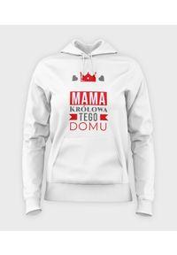 MegaKoszulki - Bluza damska z kapturem Mama Królowa Tego Domu. Typ kołnierza: kaptur