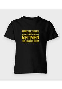MegaKoszulki - Koszulka dziecięca Unless u can be bat .... Materiał: bawełna