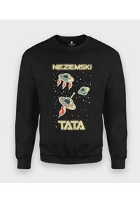 MegaKoszulki - Bluza klasyczna Nieziemski Tata 2. Styl: klasyczny